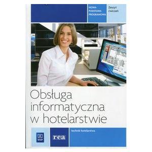 Obsługa Informatyczna w Hotelarstwie. Ćwiczenia. Szkoła Ponadgimnazjalna