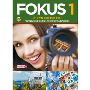 Fokus 1. Język Niemiecki. Podręcznik + CD. Szkoła Ponadgimnazjalna. Zakres Podstawowy
