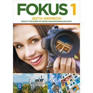 Fokus 1. Język Niemiecki. Ćwiczenia. Szkoła Ponadgimnazjalna. Zakres Podstawowy
