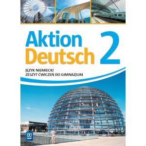 Aktion Deutsch 2. Język niemiecki (materiał ćwiczeniowy)