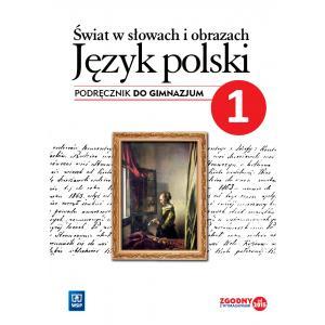 Świat w Słowach i Obrazach 1. Kształcenie Literackie i Kulturowe. Podręcznik Wieloletni. Klasa 1. Gimnazjum