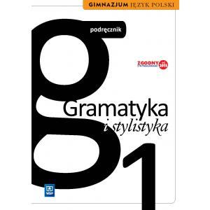 Gramatyka i Stylistyka 1. Kształcenie Językowe. Podręcznik Wieloletni. Klasa 1. Gimnazjum