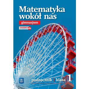 Matematyka Wokół Nas. Podręcznik Wieloletni. Klasa 1. Gimnazjum