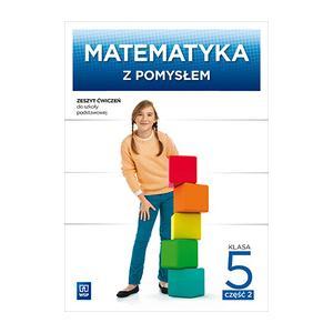 Matematyka z Pomysłem. Ćwiczenia (Do Wersji Wieloletniej). Klasa 5 Część 2. Szkoła Podstawowa