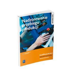 Nadzorowanie Przebiegu Produkcji Kwalifikacja M.44.2. Podręcznik do Nauki Zawodu Technik Mechanik