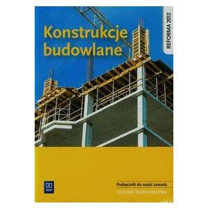 Konstrukcje Budowlane Kwalifikacja B.16. Podręcznik do Nauki Zawodu Technik Budownictwa