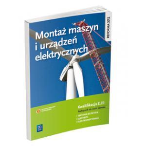 Montaż Maszyn i Urządzeń Elektrycznych. Kwalifikacja E.7.1. Podręcznik do Nauki Zawodu Technik Elektryk, Elektryk i Elektromechanik