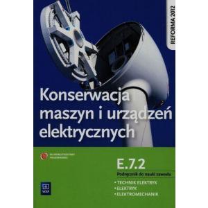 Konserwacja Maszyn i Urządzeń Elektrycznych. Kwalifikacja E.7.2. Podręcznik do Nauki Zawodu Technik Elektryk, Elektryk i Elektromechanik