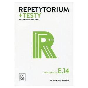 Egzamin Zawodowy Technik Informatyk Kwalifikacja E.14. Repetytorium + Testy