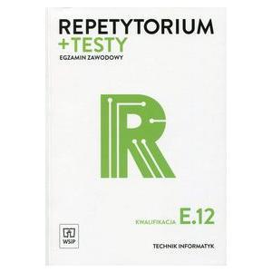 Egzamin Zawodowy Technik Informatyk Kwalifikacja E.12. Repetytorium + Testy