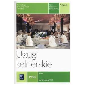 Usługi Kelnerskie Kwalifikacja T.10. Podręcznik do Nauki Zawodu Kelner