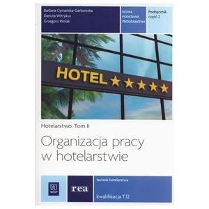 Hotelarstwo Tom 2. Organizacja Pracy w Hotelarstwie  Kwalifikacja T.12