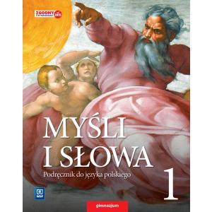 Myśli i Słowa 1. Literatura, Kultura, Nauka o Języku. Podręcznik Wieloletni. Klasa 1. Gimnazjum