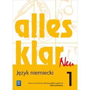 Alles Klar Neu 1. Język Niemiecki. Ćwiczenia. Szkoła Ponadgimnazjalna. Zakres Podstawowy
