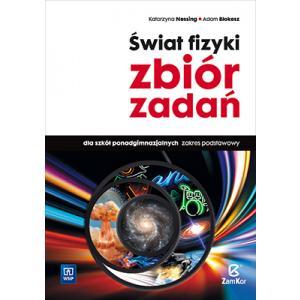 Świat Fizyki. Zbiór Zadań. Szkoła Ponadgimnazjalna. Zakres Podstawowy