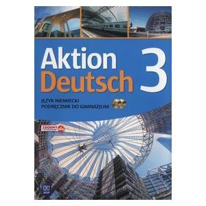 Aktion Deutsch 3. Język niemiecki (podręcznik wieloletni +CD audio)