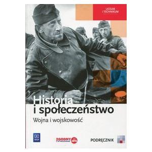 Historia i Społeczeństwo. Wojna i Wojskowość. Podręcznik. Szkoła Ponadgimnazjalna