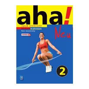 aha! Neu 2. Język niemiecki. Kurs rozszerzony (podręcznik wieloletni + CD audio)