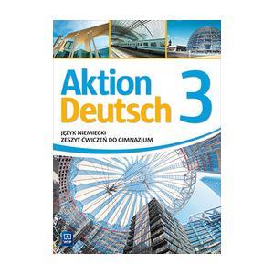 Aktion Deutsch 3. Język niemiecki (materiał ćwiczeniowy)