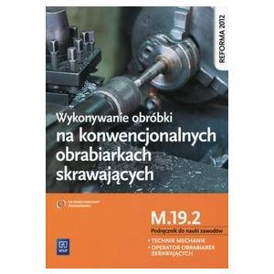 Wykonywanie obróbki na konwencjonalnych obrabiarkach skrawających M.19. (S)