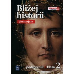 Bliżej Historii. Podręcznik Wieloletni. Klasa 2. Gimnazjum