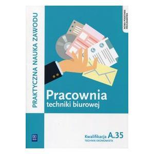 Pracownia Techniki Biurowej Kwalifikacja A.35. Podręcznik do Nauki Zawodu Technik Ekonomista