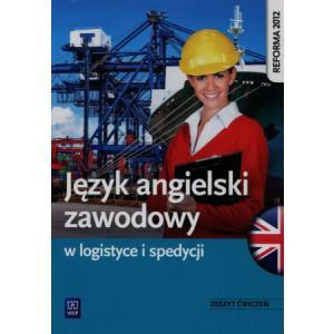 Język Angielski Zawodowy w Logistyce i Spedycji. Zeszyt Ćwiczeń