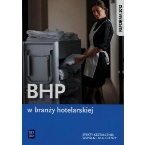 BHP w Branży Hotelarskiej. Podręcznik. Szkoła Ponadgimnazjalna