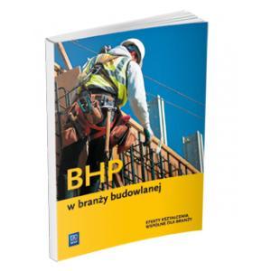 BHP w Branży Budowlanej. Podręcznik do Kształcenia Zawodowego
