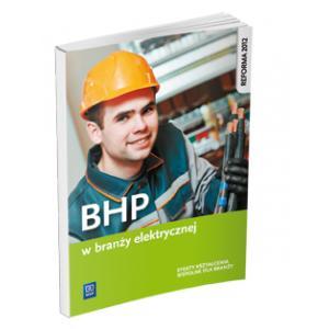 BHP w Branży Elektrycznej. Podręcznik do Kształcenia Zawodowego