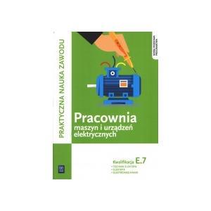 Pracownia Maszyn i Urządzeń Elektrycznych Kwalifikacja E.7. Podręcznik do Nauki Zawodu Technik Elektryk, Elektryk i Elektromechanik