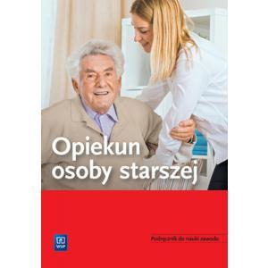 Opiekun Osoby Starszej. Podręcznik do Nauki Zawodu