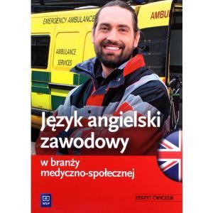 Język angielski zawodowy w branży medyczno-społecznej. Zeszyt ćwiczeń