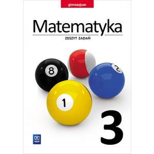 Matematyka. Zeszyt Zadań. Klasa 3. Gimnazjum