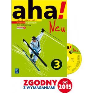 aha! Neu 3. Język niemiecki. Kurs podstawowy (podręcznik wieloletni)
