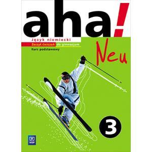 aha! Neu 3. Język niemiecki. Kurs podstawowy (materiał ćwiczeniowy)