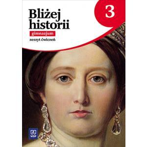 Bliżej Historii 3. Ćwiczenia