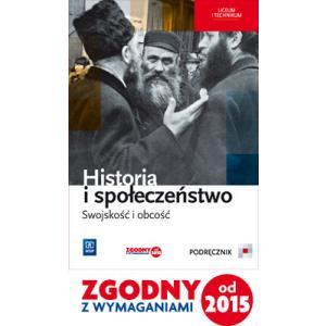 Historia i Społeczeństwo. Swojskość i Obcość. Podręcznik. Szkoła Ponadgimnazjalna