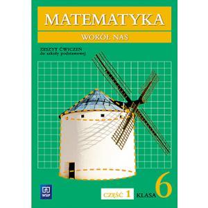 Matematyka Wokół Nas. Klasa 6. Ćwiczenia. Część 1. Szkoła Podstawowa