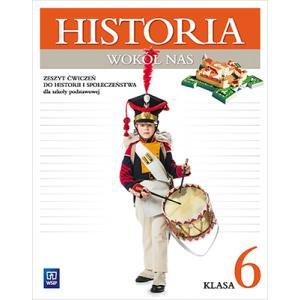 Historia Wokół Nas. Ćwiczenia. Klasa 6. Szkoła Podstawowa