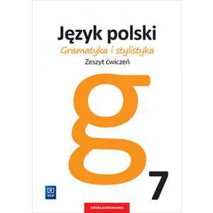 Gramatyka i Stylistyka 7. Ćwiczenia. Klasa 7. Szkoła Podstawowa