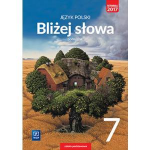 Bliżej słowa. Język polski. Szkoła podstawowa klasa 7. Podręcznik