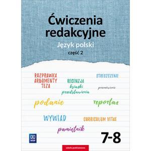 Język Polski. Ćwiczenia Redakcyjne. Klasa 7-8. Część 2