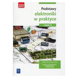 Podstawy Elektroniki w Praktyce 2. Podręcznik do Nauki Zawodów z Branży Elektronicznej, Informatycznej i Elektrycznej