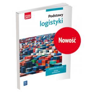 Podstawy Logistyki. Podręcznik do Nauki Zawodu Technik Logistyk, Technik Spedytor