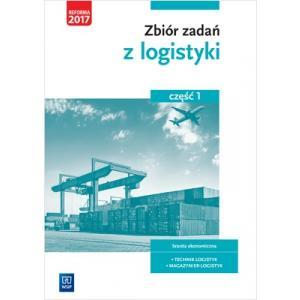 Zbiór Zadań z Logistyki 1. Technik Logistyk / Magazynier Logistyk