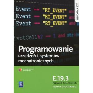 Projektowanie Urządzeń i Systemów Mechatronicznych Kwalifikacja E.19.3. Podręcznik do Nauki Zawodu Technik Mechatronik