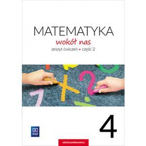 Matematyka Wokół Nas. Ćwiczenia. Klasa 4 Część 2. Szkoła Podstawowa