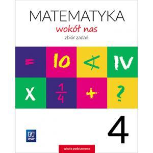 Matematyka Wokół Nas Zbiór Zadań. Szkoła Podstawowa Klasa 4