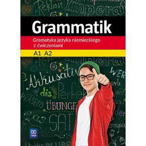 Grammatik. Gramatyka Języka Niemieckiego z Ćwiczeniami A1-A2